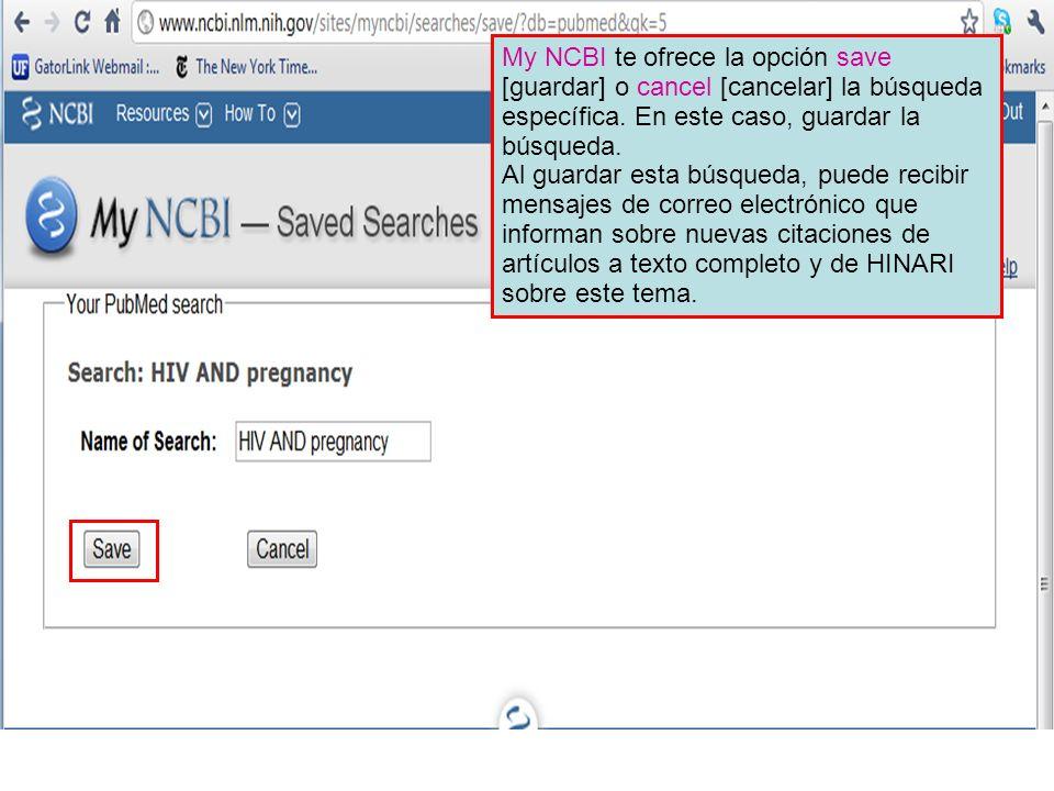 My NCBI te ofrece la opción save [guardar] o cancel [cancelar] la búsqueda específica.
